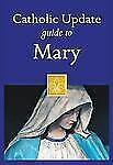 Catholic Update Guides: Catholic Update Guide to Mary (2013, Paperback)