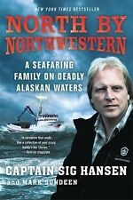 North by Northwestern : A Seafaring Family on Deadly Alaskan Waters by Sig...