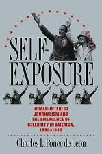 Self-Exposure: Human-Interest Journalism and the Emergence of Celebrity in Ameri
