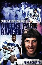 Queens Park Rangers Greatest Games: The Hoops' Fifty Finest Matches, Book, New