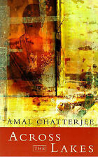 Across The Lakes, Amal Chatterjee