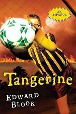 Tangerine Spanish Edition by Edward Bloor (2014, Paperback)