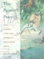 The Painter's Practice: How Artists Lived and Worked in Traditional China (Bampt