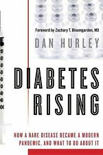 Diabetes Rising: How a Rare Disease Became a Modern Pandemic, and What to Do Abo