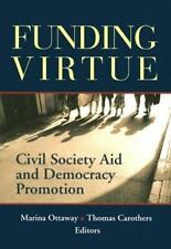 Funding Virtue: Civil Society Aid and Democracy Promotion-ExLibrary