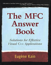 The MFC Answer Book: Solutions for Effective Visual C++ Applications by Eugene …