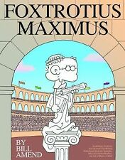 FoxTrotius Maximus: A FoxTrot Treasury Amend, Bill Paperback