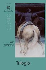 Trilogio by José Chalarca (2011, Paperback)