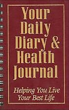 Your Daily Diary and Health Journal : Helping You Live Your Best Life (2004,...
