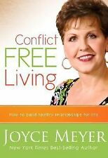 Conflict Free Living : How to Build Healthy Relationships for Life by Joyce...