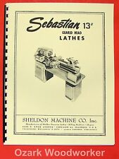 "SEBASTIAN/Sheldon 13"" Metal Lathe Instruction & Parts Manual 0649"