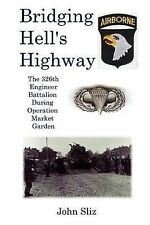 Bridging Hell's Highway: The U.S. 326th Engineer Battalion During Operation...