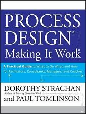 Process Design, A Practical Guide to What to do When and How for Facilitators, C