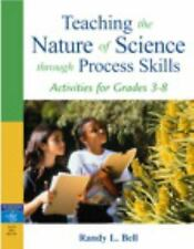Teaching the Nature of Science Through Process Skills: Activities for Grades 3-8