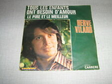 HERVE VILARD 45 TOURS FRANCE LE PIRE ET LE MEILLEUR