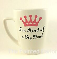 "Funny Princess ""I'm Kind of a Big Deal"" Coffee Mug Present Anchorman Christmas"