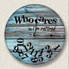 WHO CARES I'm Retired Wall Clock Distressed Teal Rustic Cabin Home Decor - 7008