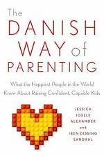 The Danish Way of Parenting: What the Happiest People in the World Know About ..