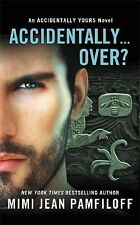 Accidentally Yours: Accidentally... Over? 5 by Mimi Jean Pamfiloff (2014,...