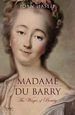 Madame du Barry: The Wages of Beauty Tauris Parke Paperbacks)
