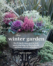 The Winter Garden: Over 35 Step-by-Step Projects for Small Spaces Using...