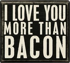 "I LOVE YOU MORE THAN BACON Wooden Box Sign 5"" x 4.5"", Primitives by Kathy"