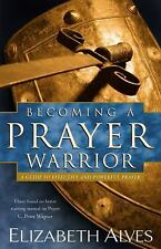 NEW - Becoming a Prayer Warrior: A Guide to Effective and Powerful Prayer