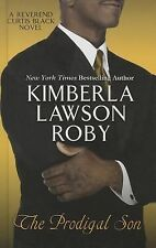 A Reverend Curtis Black Novel: The Prodigal Son by Kimberla Lawson Roby...