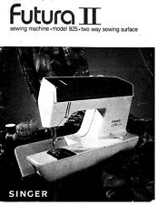 Singer 925-FUTURA-II Sewing Machine/Embroidery/Serger Owners Manual