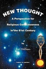 New Thought-A Perspective for Religious Consciousness in the 21st Century, Karl