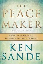 The Peacemaker : A Biblical Guide to Resolving Personal Conflict by Ken Sande...