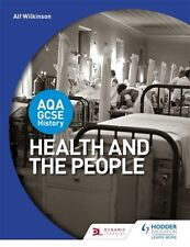AQA GCSE History: Health and the People (Paperback), Wilkinson, A. 9781471864216