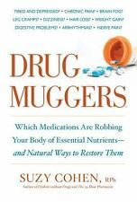 Drug Muggers By Suzy Cohen  R.Ph. Paperback Book 2011 371 Pages WT66449