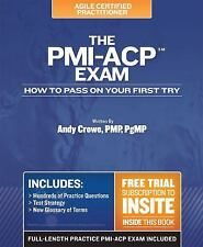 The PMI-ACP Exam: How To Pass On Your First Try (Test Prep series) by Crowe PMP
