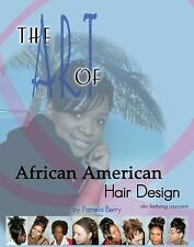 The Art of African American Hair Design Book by Pamela Berry