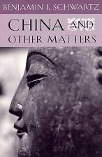China and Other Matters by Benjamin I. Schwartz (1996, Paperback)