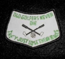 """Old Golfers Never Die They Just Lose Their Balls Patch - vintage 3 1/2"""" x 2 1/2"""""""