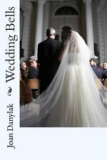 Wedding Bells by Joan Danylak (2013, Paperback)