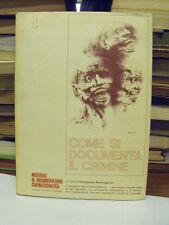 Come si documenta il crimine - a cura di G. Bernagozzi - Patron ed. (H2)