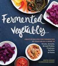 Fermented Vegetables: Creative Recipes for Fermenting 64 Vegetables & Herbs ...