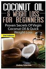 Coconut Oil and Weight Loss for Beginners : Proven Secrets of Virgin Coconut...