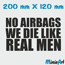 No Airbags We Die Like Real Men Car Decal Sticker Funny Dope JDM Vinyl Moto