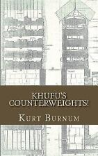 Khufu's Counterweights! : Building Pyramids Through Documentaries! by Kurt...