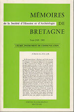 MEMOIRES DE BRETAGNE Tome 62 - 1985 - L'ECRIT, INSTRUMENT DE COMMUNICATION