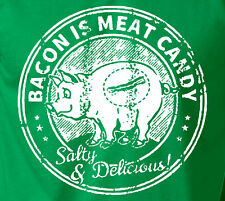 BACON IS MEAT CANDY 100% Ringspun Cotton T-Shirt Funny Pig Pork Food Lover Tee