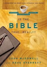 Is the Bible True . . . Really?: A Dialogue on Skepticism, Evidence, a-ExLibrary