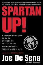 Spartan Up! : A Take-No-Prisoners Guide to Overcoming Obstacles and Achieving...