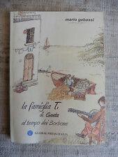 La famiglia T. di Gaeta al tempo dei Borbone - Mario Gabassi - Global Press Ital