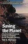 Saving the Planet: The American Response to the Environment in the Twentieth Ce