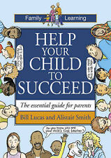 Help Your Child to Succeed: The Essential Guide for Parents (Family learning), B